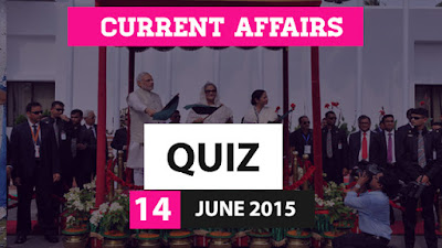 current affairs quiz 13 june 2015