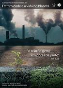 Campanha da fraternidade 2011! Pela Vida em nosso Planeta!