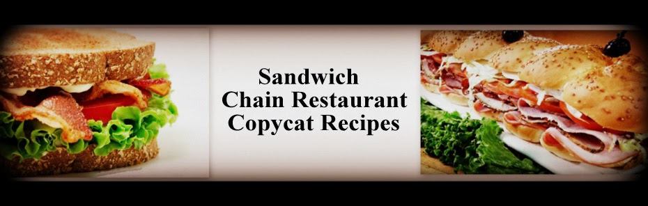 Sandwich Chain Restaurant Recipes