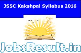JSSC Kakshpal Syllabus 2016
