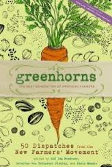 http://www.amazon.com/Greenhorns-Dispatches-New-Farmers-Movement/dp/1603427724/ref=sr_1_2?ie=UTF8&qid=1391392126&sr=8-2&keywords=the+greenhorns