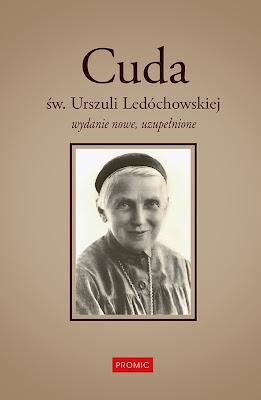 Cuda św. Urszuli Ledóchowskiej.