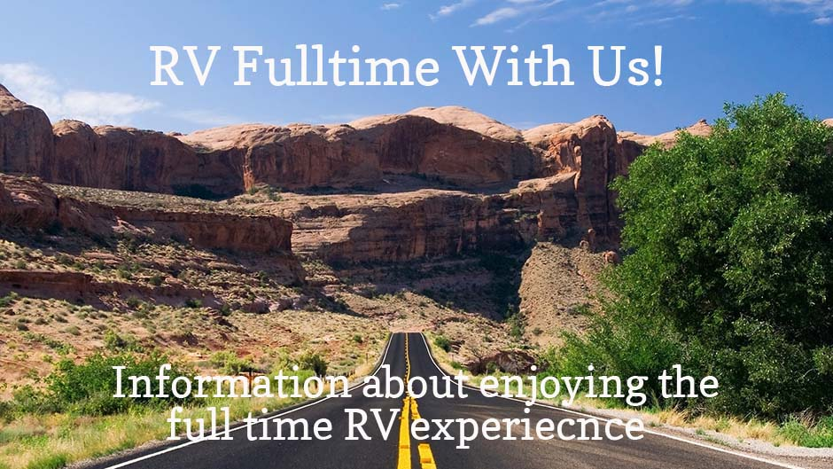 RV Full Time With Us - Information about enjoying the full time RV experience