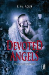 http://www.amazon.de/Devoted-Angels-E-M-Ross/dp/3944948319/ref=sr_1_1_twi_1_per?ie=UTF8&qid=1435443508&sr=8-1&keywords=devoted+angels