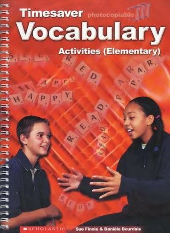 Timesaver : Vocabulary Activities Elementary Author : Sue Finnie & Daniele Bourdais