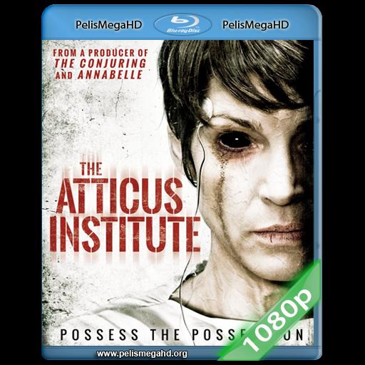 THE ATTICUS INSTITUTE (2015) FULL 1080P HD MKV INGLÉS SUBTITULADO