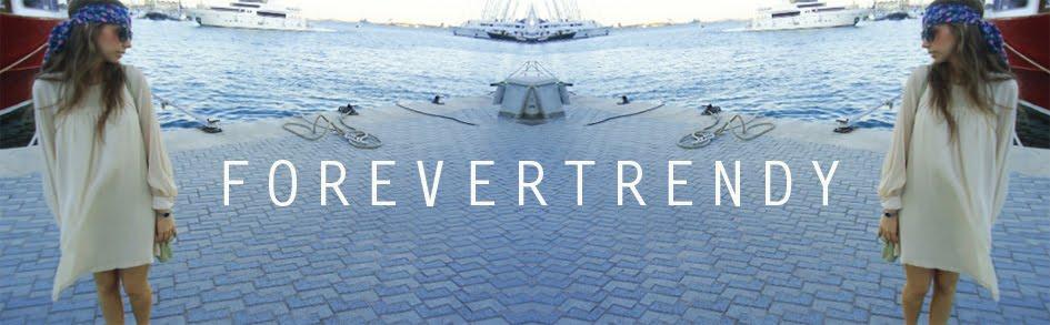 FOREVER TRENDY