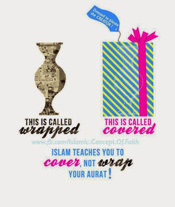 islam teaches you to cover, not wrap your aurat