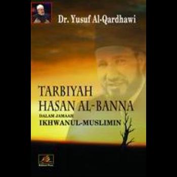 Tarbiyah Hasan Al-Banna Dalam Jamaah Ikhwanul Muslimin