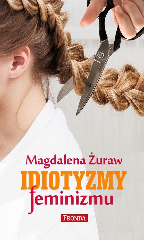http://www.wydawnictwofronda.pl/idiotyzmy-feminizmu