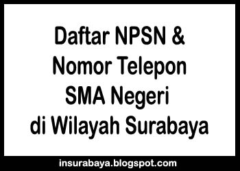Nomor Telepon SMA Negeri di Surabaya, NPSN SMA Negeri di Surabaya
