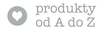 produkty od a do z