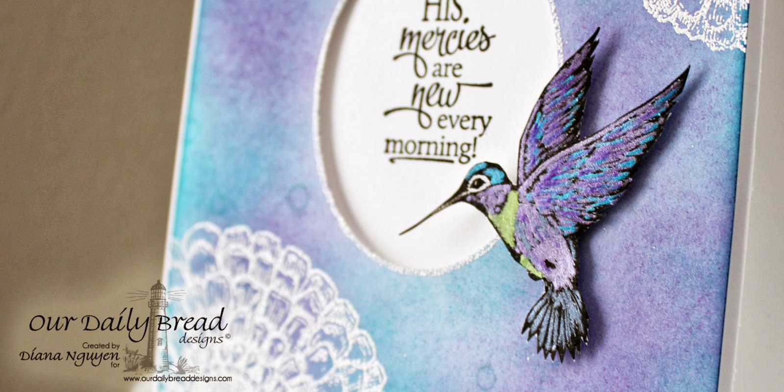 Diana Nguyen, Our Daily Bread Designs, hummingbird, scripture, handmade card, card