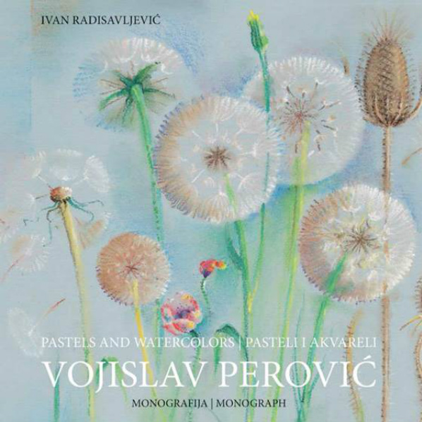 """Monografija """"Vojislav Perovic / pasteli i akvareli"""""""