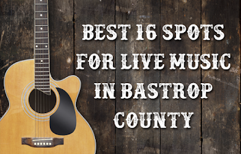 Best 16 Spots for Live Music in Bastrop County