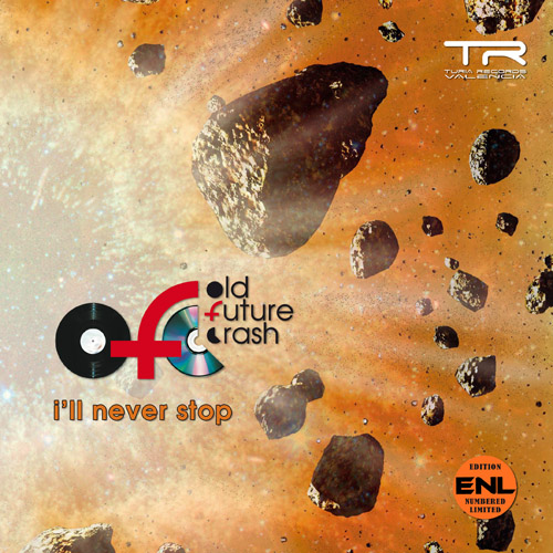 OLD FUTURE CRASH - I'll never stop