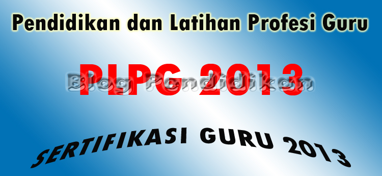 Pelaksanaan PLPG Sertifikasi Guru 2013 Terancam Molor