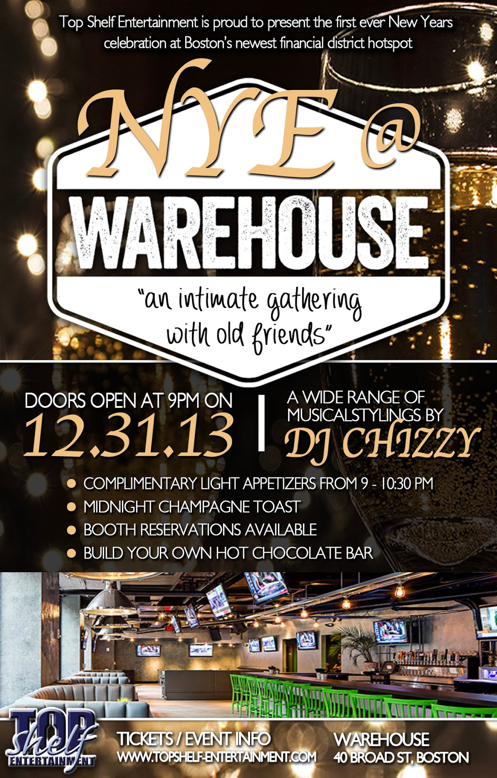 Top Shelf Entertainment Is Proud To Host The 1st Ever NYE Event At Bostonu0027s  Newest Financial District Hotspot.