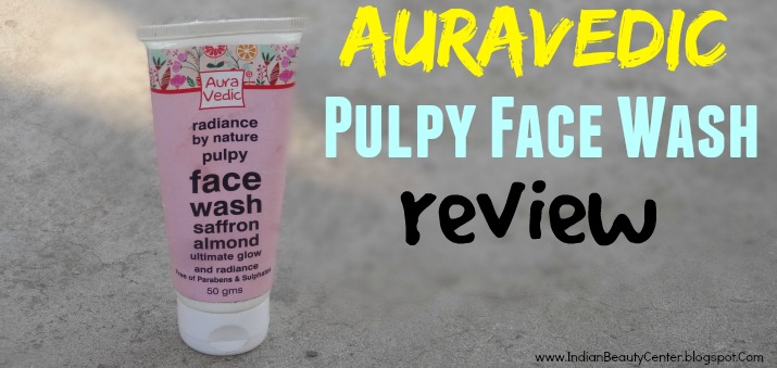Auravedic Radiance By Nature Pulpy Face Wash Review