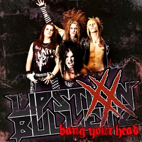LIPSTIXX `N` BULLETZ - Bang Your Head [2010][320kbps]
