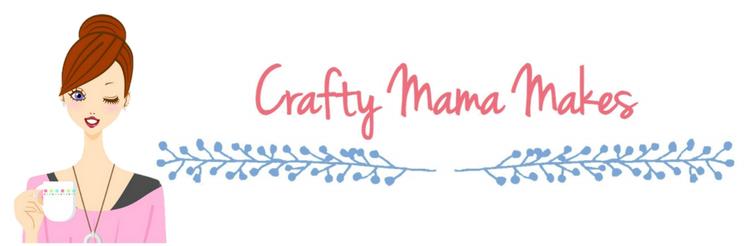 Crafty Mama Makes