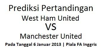 pertandingan west ham united vs manchester united tanggal 6 januari 2013 piala FA Inggris