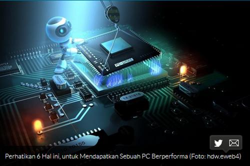 Perhatikan 6 Hal ini, untuk Mendapatkan Sebuah PC Berperforma