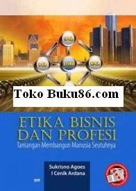 Etika Bisnis dan Profesi Edisi Revisi oleh Sukrisno Agoes