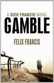 Gamble (published in 2011) - Authored by Felix Francis, son of Dick Francis