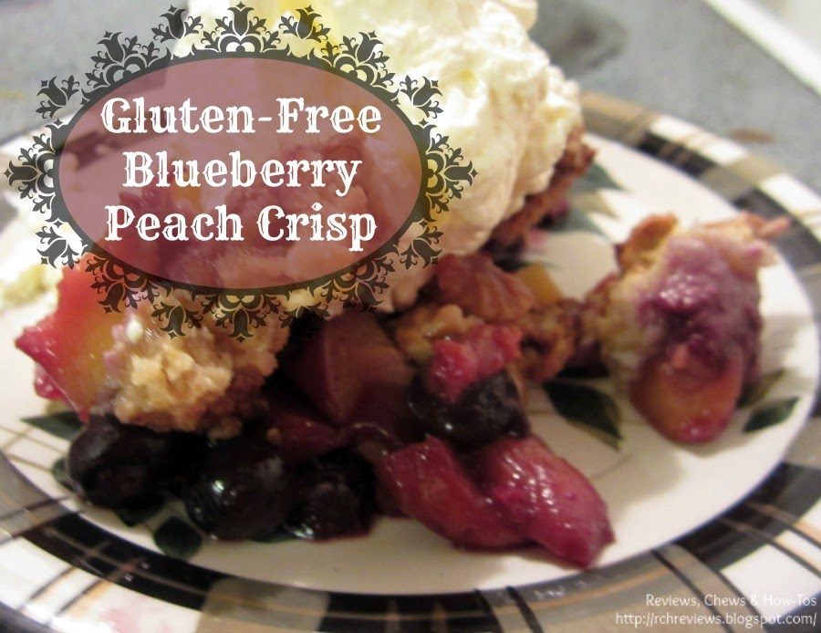 Reviews, Chews & How-Tos: Gluten-Free Blueberry-Peach Crisp