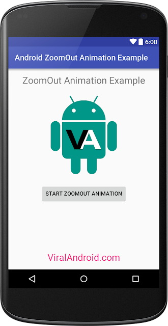 Zoom Out Animation Example: How to Implement Zoom Out Animation in Android