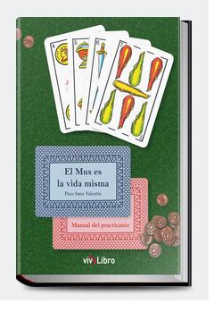 """""""El Mus es la vida misma""""  Manual del practicante"""