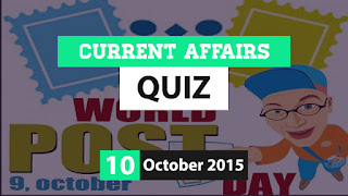 Current Affairs Quiz 10 October 2015