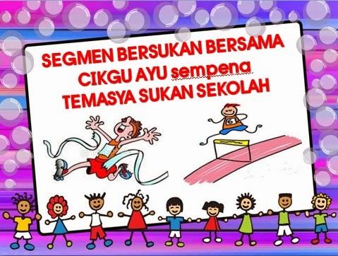 http://www.ayuinsyirah.my/2014/10/segmen-bersukan-bersama-cikgu-ayu.html