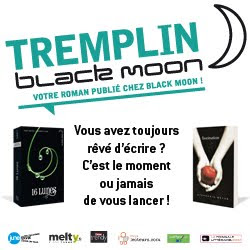 TREMPLIN BLACK MOON !