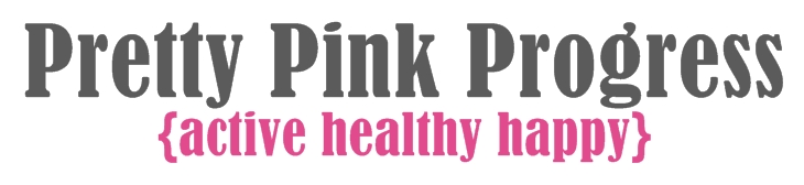 Active Healthy Happy - Pretty Pink Progress Blog