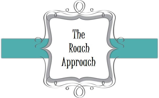The Roach Approach