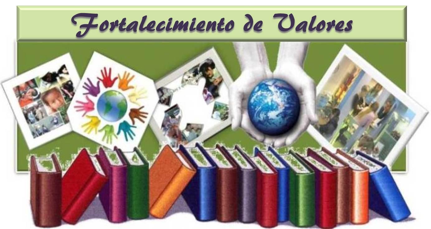 FORTALECIMIENTO DE VALORES