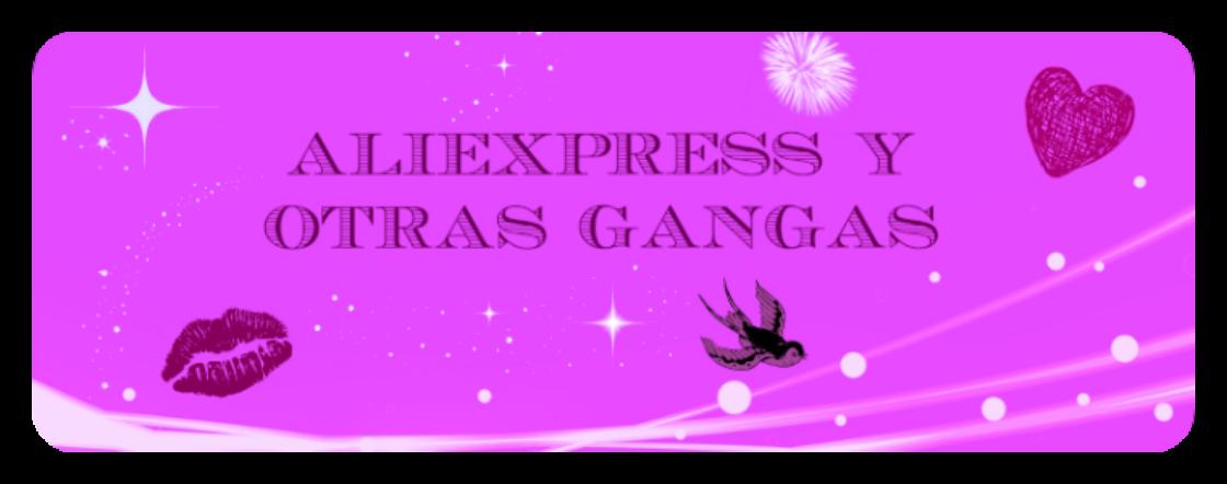 Aliexpress y otras gangas