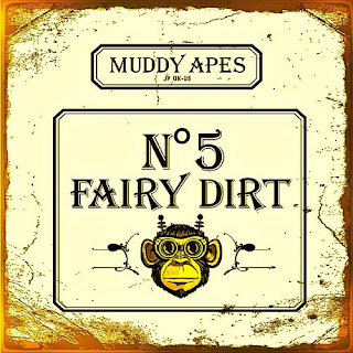 Muddy Apes - Fairy Dirt No.5