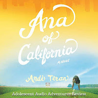 Ana of California reviewed by Adolescent Audio Adventures