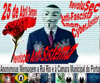 25 de Abril Sempre; Mensagem Anonymous ao Povo Português; Mensagem Anonymous a Portugal; Mensagem Anonymous aos Fascistas; Mensagem Anonymous a Rui Rio; Escola da Fontinha; Anonymous