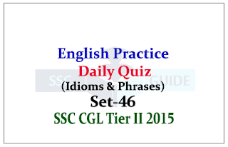 Practice English Questions (Idioms & Phrases) for SSC CGL Exams