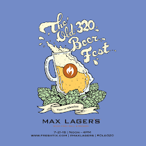Come to Max Lager's 3rd annual Old 320 Beer Fest!