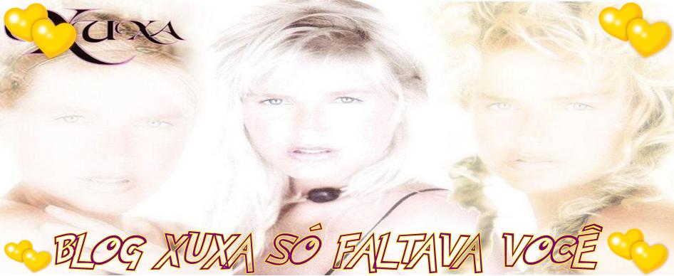 Portal Xuxa Só Faltava Voce