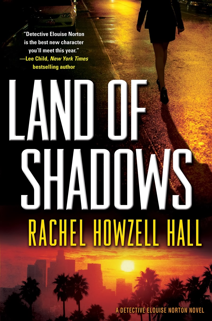 Rachel Howzell Hall: Five Things I Learned Writing Land Of Shadows