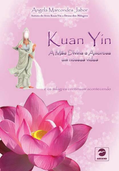 Kuan Yin, a Mãe Divina e Amorosa