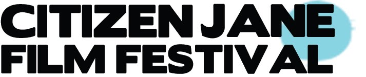 CITIZEN JANE FILM FESTIVAL, Columbia, MO:  October 22-25, 2015