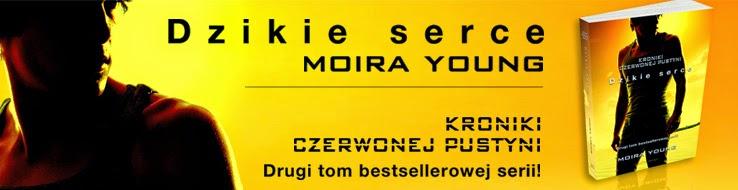 """Dzikie serce"" Moiry Young"