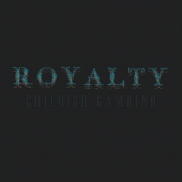 Childish Gambino Royalty Coverart1 Childish Gambino   Royalty (Mixtape Stream / Download)